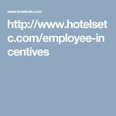 http://www.hotelsetc.com/employee-incentives