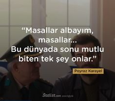 """Masallar albayım, masallar... Bu dünyada sonu mutlu biten tek şey onlar."" #poyraz #karayel #dizisi #replikleri #sözleri #film Famous Words, Powerful Words, Cute Photos, Meaningful Quotes, Book Quotes, Cool Words, Sentences, Quotations, Literature"