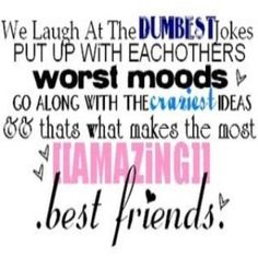 Happy Birthday Quotes To Girls. QuotesGram Funny Crush Quotes For Girls. QuotesGram Funny Birthday Quotes Funny Quotes About Life About Friends And Ideas Life Quotes Love, Bff Quotes, Friendship Quotes, Quotes To Live By, Funny Quotes, Funny Friendship, Quote Friends, Crazy Quotes, Qoutes About Friends