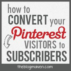 How to Convert Pinterest Visitors to Subscribers | Building Readership, Pinterest