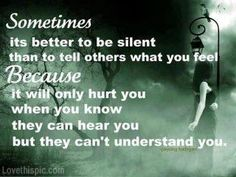 sometimes its better to be silent life quotes quotes quotes and sayings image quotes positive quotes inspirational quotes