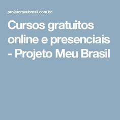 Cursos gratuitos online e presenciais - Projeto Meu Brasil