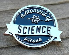 Science enamel pin a moment of science please | lapel pin | funny hat pin