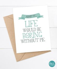 Funny Boyfriend Card Snarky Card - Snarky Girlfriend Card - Funny Greeting Card - Just for fun - Admit it. Life would be boring without me by FlairandPaper on Etsy