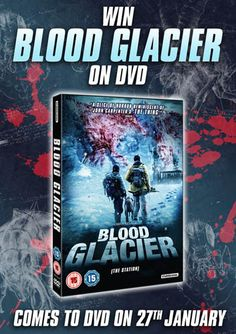 Win BLOOD GLACIER on DVD In Our Ice Cool Competition!