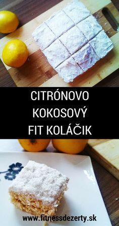 Recept na zdravý FITNESS kokosovo-citrónový koláčik s ricottovým krémom. Jednoduchá príprava a úžasná chuť!