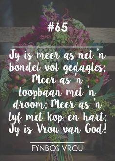 Fynbos Vrou.. Words Quotes, Qoutes, Sayings, Pictures Of Jesus Christ, Afrikaanse Quotes, Speak Life, Marriage Relationship, Christian Inspiration, Beautiful Words