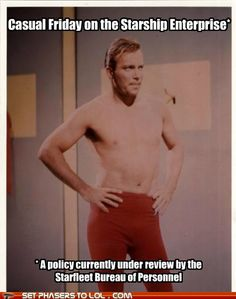 And Captain Kirk finds another reason to remove his shirt...