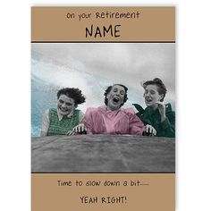 Retirement - QuickClickCards - Your design, your message Personalized Greeting Cards, Slow Down, Your Message, Retirement, Special Occasion, Names, Messages, Design