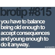 #brotips #consequences I know that these are for guys... but.... I <3 them