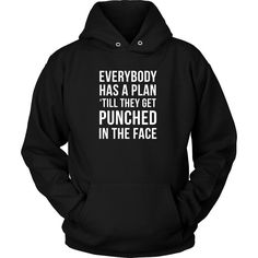 If you are passionate about MMA then,Everybody has a plan 'till they get punched in the face T-shirt is for you.Great design MMA Tees and Hoodies by TeeLime.