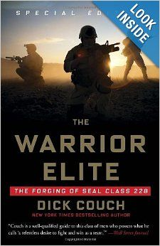 The Warrior Elite: The Forging of SEAL Class 228: Dick Couch: 9781400046959: Amazon.com: Books