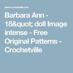 "Barbara Ann - 18"" doll Image intense - Free Original Patterns - Crochetville"