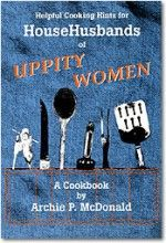 Helpful Cooking Hints for HouseHusbands of Uppity Women: A Cookbook University Of North Texas, Chilis, Archie, Mcdonalds, San Antonio, Cooking, Casseroles, Books, June