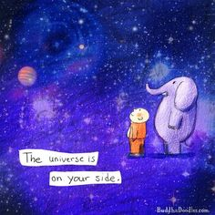 The universe is on your side. #BuddhaDoodles