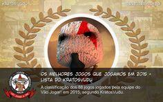 Os Melhores Jogos Que Jogamos Em 2015 - Lista Do Kratosvudu - A classificação dos 88 jogos jogados pela equipe do Vão Jogar! em 2015, segundo KratosVudu. #VaoJogar #VideoGame #VideoGames #Jogos #Games #VaoEscutar #Podcast #OsMelhoresJogosQueJogamosEm #OsMelhoresJogosQueJogamosEm2015 #2015 #Top10Games2015