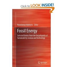 Fossil Energy: Selected Entries from the Encyclopedia of Sustainability Science and Technology: Amazon.co.uk: Ripudaman Malhotra: Books