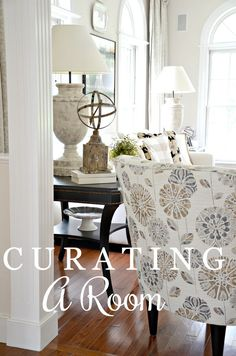 CURATING A ROOM- How to start to create a room that has that collected over time look that reflects your personal style