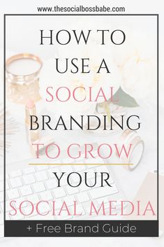 How to Use Social Branding to Grow Your Social Media