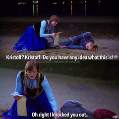 """Anna: """"Kristoff? Kristoff! Do you have any idea what this is! Oh right I knocked you out…"""" favorite scene of this season!"""