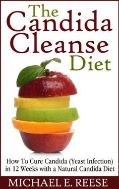 The Candida Cleanse Diet: How To Cure Candida (Yeast Infection) in 12 Weeks with a Natural Candida Diet by Michael E. Reese, http://www.amazon.com/dp/B00I5SX8C6/ref=cm_sw_r_pi_dp_op0.sb167K41F