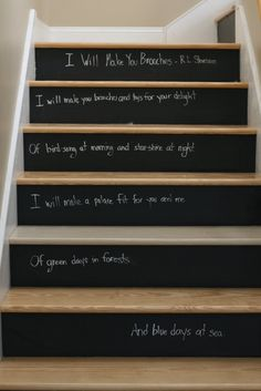 chalkboard paint on stair risers. I wanna do this in my dream home