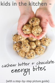 Kids in the Kitchen - Cashew Butter + Chocolate Energy Bites