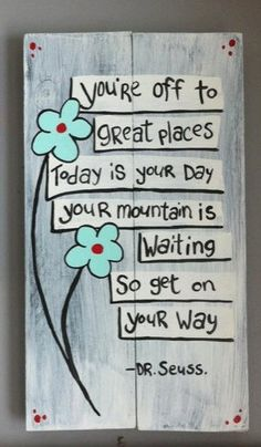 Your Off to great places Today is your Day your mountain is waiting so get on your way - Wood Wall Hanging Kindergarten Graduation, Graduation Party Decor, Graduation Cards, Grad Parties, Crafts To Sell, Diy Crafts, Pallet Painting, Graduation Gifts, Graduation Ideas
