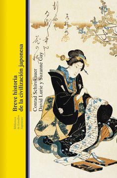 Breve historia de la civilización japonesa / Conrad Schirokauer, David Lurie y Suzanne Gay Publicación Barcelona : Bellaterra, 2014