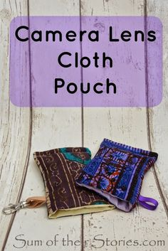 Are you always searching for your lens cloth? I love Julie's solution! Sum of their Stories: Camera Lens Cloth Pouch (sewing tutorial)