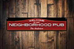 Welcome Neighborhood Pub Sign, Personalized Family Name Bar Sign, Custom Metal Pub Decor, Bar Decor, Beer Sign - Quality Aluminum ENS1001656
