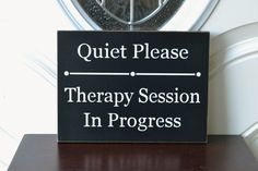 Quiet Please Therapy Session in Progress, 10x7.5 Solid Wood Sign, Choose your colors!