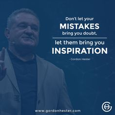 Gordon Hester is a Global Business Strategist and Serial Entrepreneur. His consulting business is focused on working with mid to large-sized companies. Business Motivational Quotes, Business Quotes, Leadership, Inspiration Entrepreneur, Success, Bring It On, Let It Be, Global Business, Don't Let