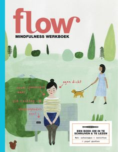 Our second mindfulness special – the Flow Mindfulness Workbook is available! A book to read and write in, with exercises, insights and paper goodies (like stickers, precious moments cards and a notebook). Book Cover Design, Book Design, Layout Design, Art Books For Kids, Mindfulness Books, Beginning Reading, Learn Calligraphy, Magazine Art, Magazine Covers