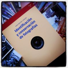 Identificación y conservación de fotografías - reseña elaborada por Sandra Clemente