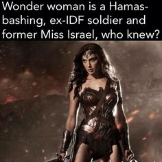 "let_my_people_know Israeli actress, Gal Gadot, is playing the new Wonder Woman on-screen and in real life. Here is what she posted on her Facebook page: ""Sending my love and prayers to fellow israeli citizens. Especially to all the boys and girls risking their lives to protect my country against the horrific acts of Hamas who are hiding like cowards behind women and children, we shall all overcome! Shabbat shalom"""