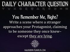 ✶ DAILY CHARACTER QUESTION ✶  You Remember Me, Right? Write a scene where a stranger approaches your Protagonist, claiming to be someone they once knew– except they are lying.  Want to publish a story inspired by this prompt? Click here to read the guidelines~ ♥︎ And, if you're looking for more writerly content, make sure to follow me: maxkirin.tumblr.com!