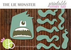 The Lie Monster - A Free Printable Story Aid | Mormon Mommy Printables. teaching your children not to lie with this story and cut out! ha ha! I love it! This website is incredible!!!