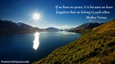 If we have no peace, it is because we have forgotten that ..