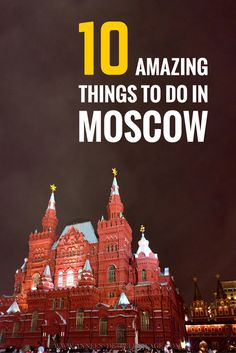 Spectacular Things To Do In Moscow Russia Moscow Moscow - 10 european attractions every kid should experience