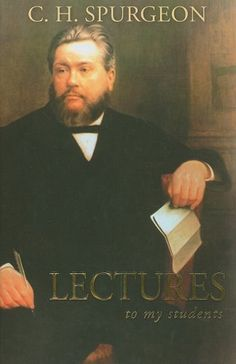 Lectures to My Students by Charles Haddon Spurgeon