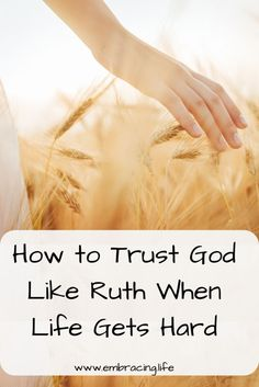There are three things we can learn from Ruth about trusting God and persevering in faith despite our painful life circumstance. Christian Marriage, Christian Women, Christian Living, Christian Faith, Christian Quotes, When Life Gets Hard, Christian Inspiration, Biblical Inspiration, Women Of Faith