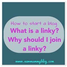How to start a blog: what is a linky? Why should I join a linky? How do I find and join a linky? ... All you need to know ...