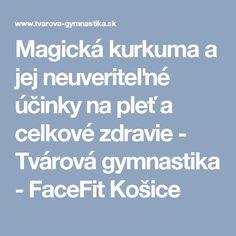 Magická kurkuma a jej neuveriteľné účinky na pleť a celkové zdravie - Tvárová gymnastika - FaceFit Košice