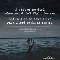 A Part Of Me Died When You Didn't Fight For Me