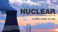 Consider Nuclear as a power source - an op-ed from Mark Ludwig