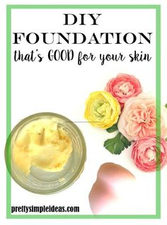 DIY  Foundation that's good for your skin!