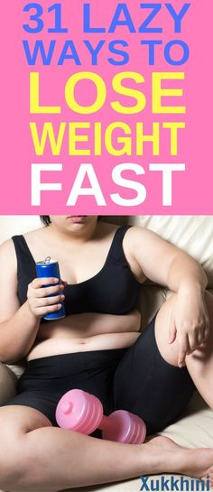 Is it really possible to lose weight without exercise or diet? Try these 31 lazy ways to lose weight and see for yourself #LazyWaysToLoseWeightFast   Lazy Ways to Lose Weight at Home   Lazy Ways to Lose Weight Without Exercise   Weight Loss Motivation   Weightloss Tips   Lose Weight Without Exercising   Lose Weight Without Dieting