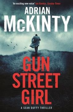 Gun Street Girl - Book 4 of Sean Duffy, The Troubles series
