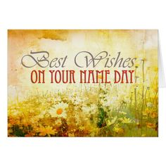 Shop Best wishes, name day card with daisies created by imagineallart. Happy Birthday Me, Birthday Greetings, Birthday Wishes, Happy Name Day Wishes, Morning Sweetheart, Daisies, Greeting Cards, Clip Art, My Love